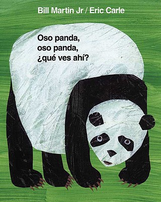 Oso panda, oso panda, que ves ahi? / Panda Bear, Panda Bear, What Do You See? By Martin, Bill, Jr./ Carle, Eric (ILT)
